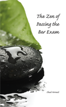 The Zen of Passing the Bar Exam